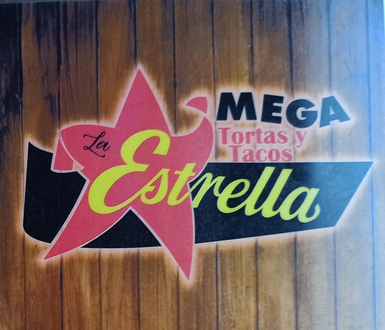 """Mega Tortas y Tacos """"La Estrella"""""""
